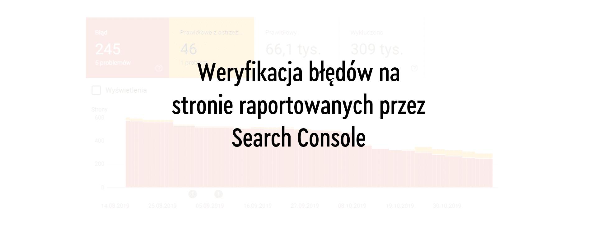 Weryfikacja błędów raportowanych przez Search Console